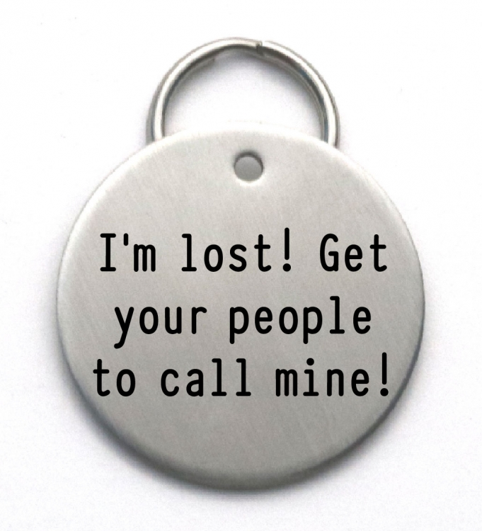 Large Funny Dog Tag I M Lost Get Your People To Call
