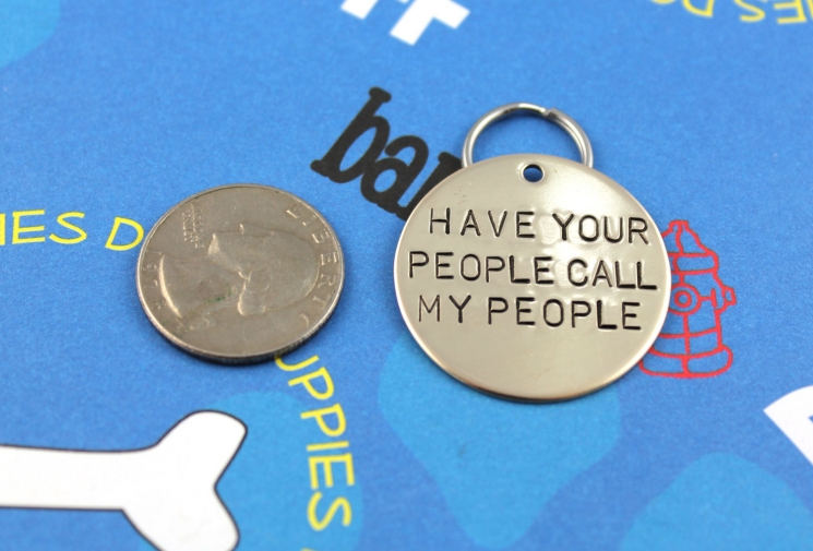 Large dog tag, have your people call my people
