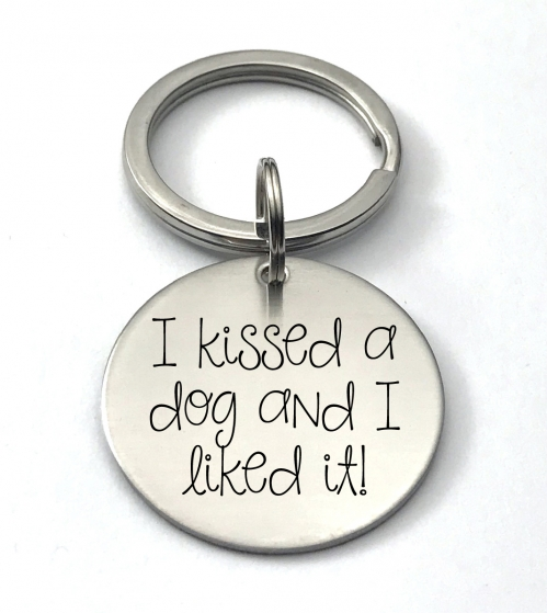 funny keychain i kissed a dog and i liked it
