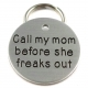 Call My Mom Before She Freaks Out Pet Tag