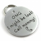 OMG I Might Be Lost, Call Mommy! Large Size Pet Tag