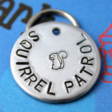 Squirrel Patrol Pet Tag - Custom Metal Dog ID Tag