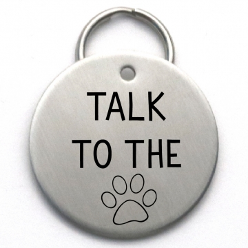 Talk to the Paw - Funny Engraved Dog Tag - Large Size