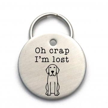 Oh Crap I'm Lost - Funny Dog Tag