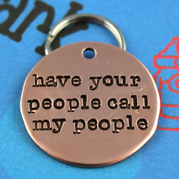 Custom Dog Tag  - Unique Pet ID Tag - Handstamped Metal Dog Tag - Have Your People Call My People