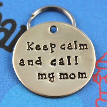 Unique Metal Dog Collar Tag - Keep Calm and Call My Mom