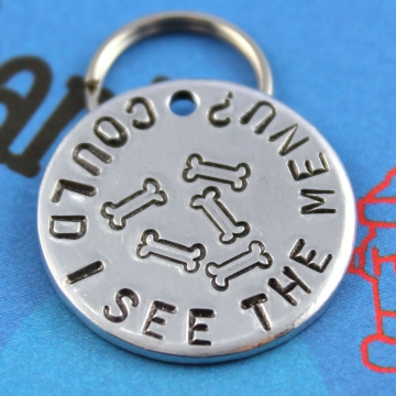 Aluminum Dog Tag - Personalized Metal Pet ID Tag - Custom Hand Stamped Pet Tag - Could I See the Menu - Other Metals Available