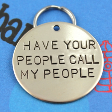 LARGE Dog Tag - Personalized Hand-Stamped Pet Tag - Have Your People Call My People