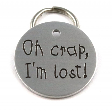 Oh Crap, I'm Lost! Funny Engraved Dog or Cat Tag