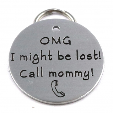 OMG I Might Be Lost, Call Mommy! Funny Large Size Pet Tag