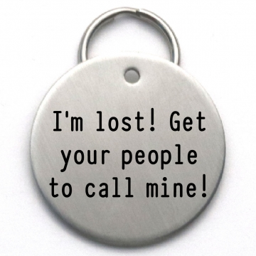 LARGE Funny Dog Tag - Custom Engraved - I'm Lost! Get Your People to Call Mine - Two Phone Numbers