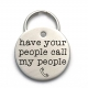 Have Your People Call My People Dog Tag - Funny Engraved Metal Pet ID