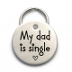 My Dad is Single Dog Tag - Personalized Engraved Pet Tag