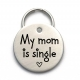 My Mom is Single Dog Tag - Personalized Engraved Pet Tag
