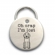 Oh Crap I'm Lost - Funny Dog Tag