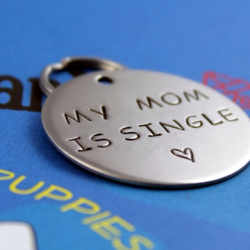 Customized Hand Stamped dog Tag - My Mom is Single