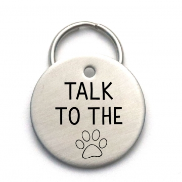 Talk to the Paw - Funny Pet ID Tag