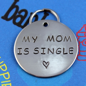 LARGE Dog Tag - Personalized handstamped Pet Tag -  My Mom is Single