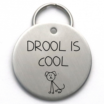 Funny Dog Tag - Custom Pet ID Tag - Drool is Cool - Engraved Stainless Steel