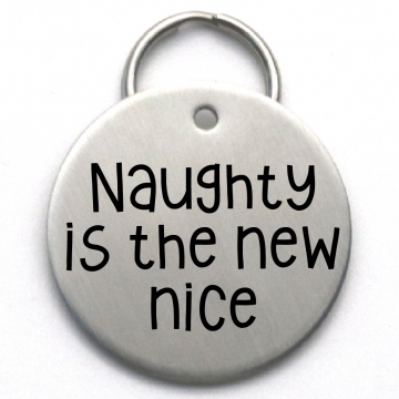 Funny Dog Tag - Custom Christmas Pet ID Tag - Naughty is the New Nice - Engraved Stainless Steel