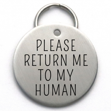 Please Return Me To My Human - Handmade Pet Tag - Engraved Stainless Steel