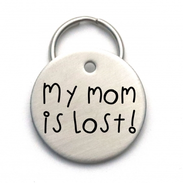 My Mom (or Dad) is Lost! Funny Handmade Pet ID Tag