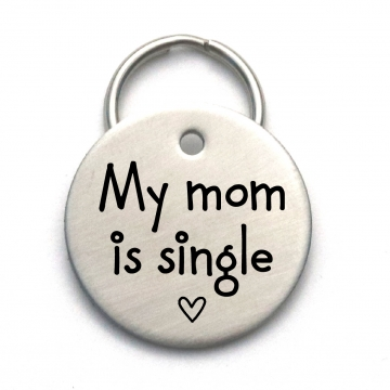 My Mom is Single Dog Tag - Personalized Engraved Pet Tag - Also Dad or Mum